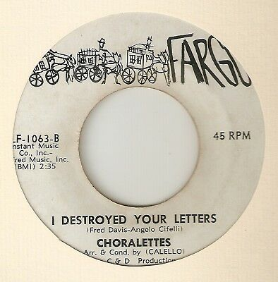 THE CHORALETTES I Destroyed Your Letters FARGO NORTHERN SOUL 45