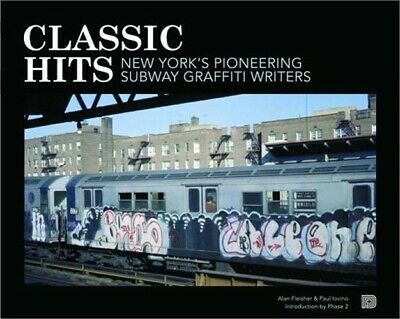 Classic Hits: New York's Pioneering Subway Graffiti Writers (Hardback or Cased B