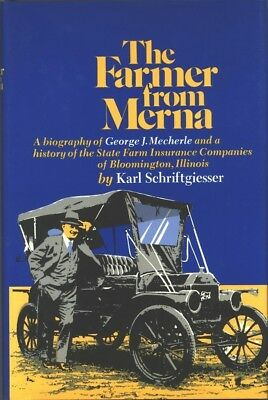 State Farm Insurance History & Biography Of George J. Mecherle, ©1955 Book