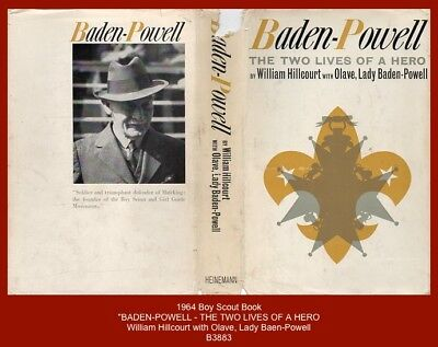 "1964 Boy Scout Book - ""BADEN-POWELL - THE TWO LIVES OF A HERO"" - W. Hillcourt"