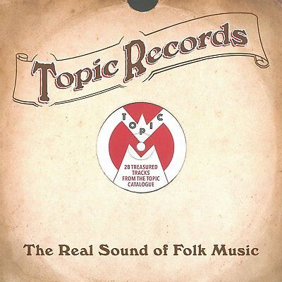 Topic Records: The Real Sound Of Folk Music - New Cd Compilation