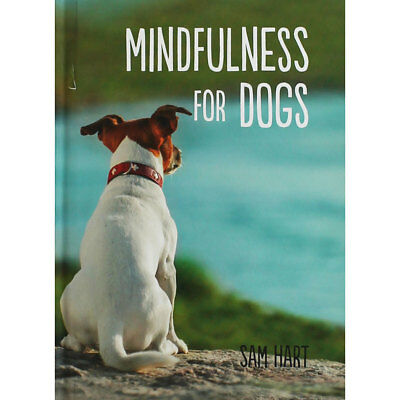 Mindfulness For Dogs by Sam Hart (Hardback), Non Fiction Books, Brand New