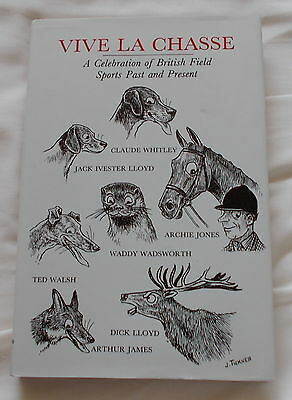 Vive La Chasse British Field Sports Past & Present 1989 1St Ed. Hunting Coursing