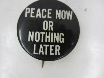 Vintage Vietnam Protest PEACE NOW OR NOTHING LATER Pin Pinback Button