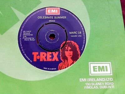 "T-Rex - UBER RARE IRISH PRESS 7"" - CELEBRATE SUMMER - 1977 HOLY GRAIL FOR FANS!!"