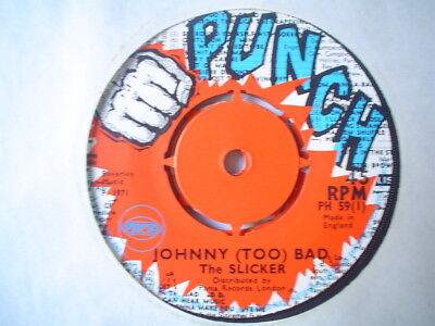Uk Punch Ph 59-The Slicker-Johnny(Too)Bad/too Bad-Nr Ex