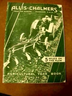 Allis-Chalmers Agricultural Year Book - 1933 - Reprint of Vintage Manual