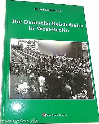 The German State Railway in West Berlin Bernd Kuhlmann Verlag Neddermeyer å