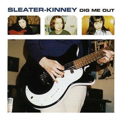 SLEATER KINNEY 'Dig Me Out LP NEW Portlandia Cadallaca Excuse 17 heavens betsy