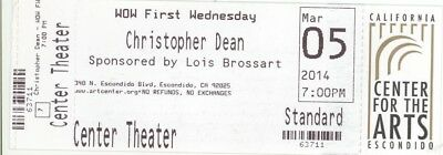 Rare CHRISTOPHER DEAN 3/5/14 Escondido CA Concert Ticket Stub!