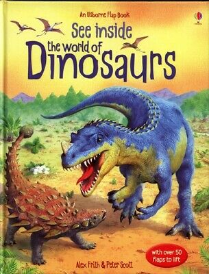 An Usborne flap book: See inside the world of dinosaurs by Alex Frith|Peter