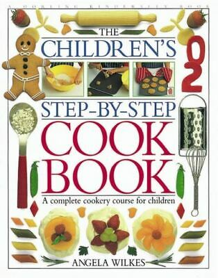 The children's step-by-step cook book by Angela Wilkes (Hardback)