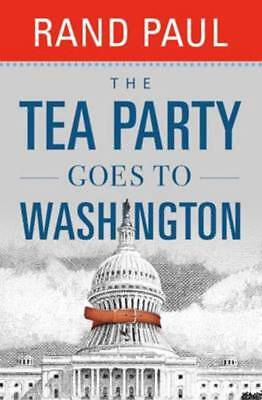 The Tea Party goes to Washington by Rand Paul (Hardback)