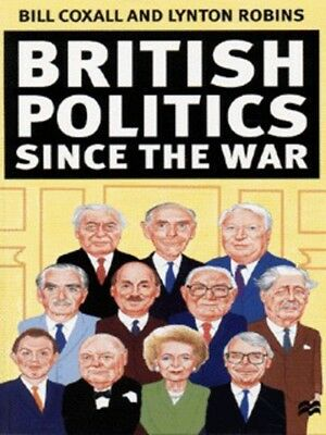 British politics since the war by Bill Coxall (Paperback / softback)