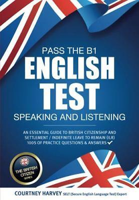 Pass the B1 English Test: Speaking and Listening (The British Citizen Series) by