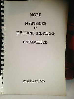 REDUCED! More Mysteries of Machine Knitting Unravelled - Joanna Nelson