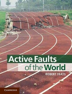 Active Faults of the World, Robert S. Yeats