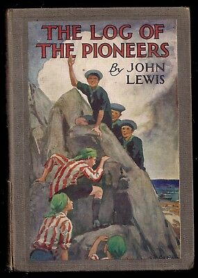 1920's - British Boy Scout Book - The Log of The Pioneers