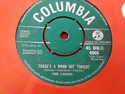 "THE CAPRIS - RARE IRISH PRESS 7"" - There's A Moon Out Tonight - Doo Wop - 1961"