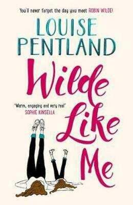 Wilde Like Me: Fall in Love With This Summer's Hottest Debut! by Louise