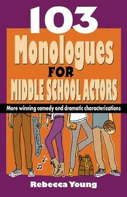 NEW 103 Monologues For Middle School Actors by Rebecca Young BOOK (Paperback)