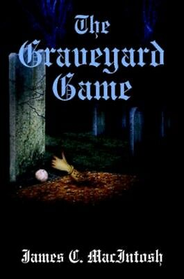 NEW The Graveyard Game by James C Macintosh BOOK (Paperback) Free P&H