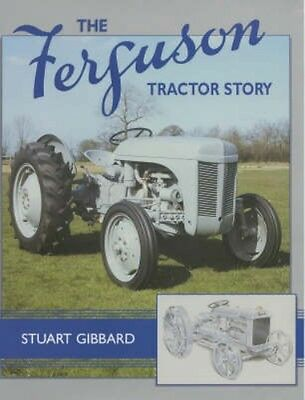 NEW The Ferguson Tractor Story by Stuart Gibbard BOOK (Hardback) Free P&H