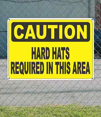 """CAUTION Hard Hats Required in this area - OSHA Safety SIGN 10"""" x 14"""""""