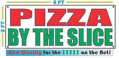 PIZZA BY THE SLICE Banner Sign NEW Larger Size Best Quality for the $$$
