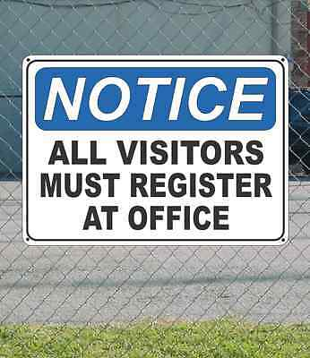 """NOTICE All Visitors Must Register at Office - OSHA Safety SIGN 10"""" x 14"""""""