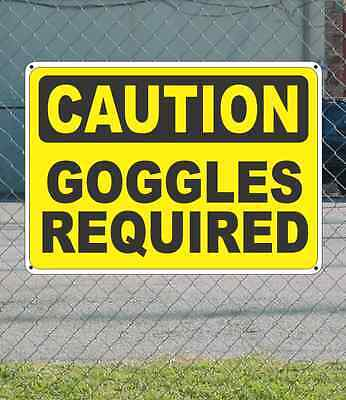 """CAUTION Goggles Required - OSHA Safety SIGN 10"""" x 14"""""""