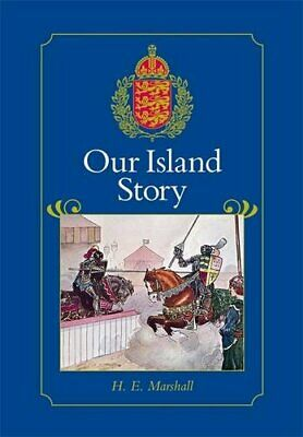Our Island Story: A History of Britain for Boys a... by Marshall, H. E. Hardback