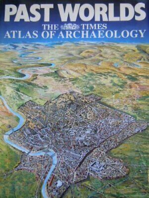 """Past Worlds: """"Times"""" Atlas of Archaeology Hardback Book The Fast Free Shipping"""