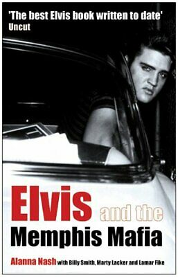 Elvis and the Memphis Mafia by Nash, Alanna 1845131282 The Fast Free Shipping
