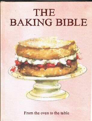 The Baking Bible. From the Oven to the Table by marks and spenser Book The Fast