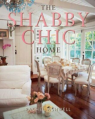 The Shabby Chic Home by Ashwell, Rachel Book The Fast Free Shipping