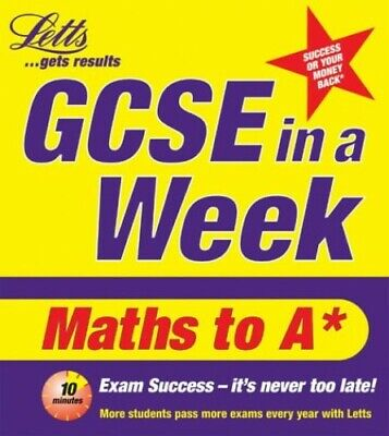 GCSE in a Week: Maths to A* (Revise GCSE in a W... by Brown, Catherine Paperback