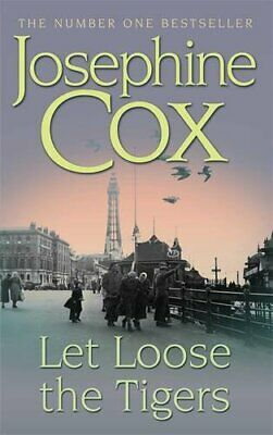 Let Loose the Tigers: Passions run high when the ... by Cox, Josephine Paperback