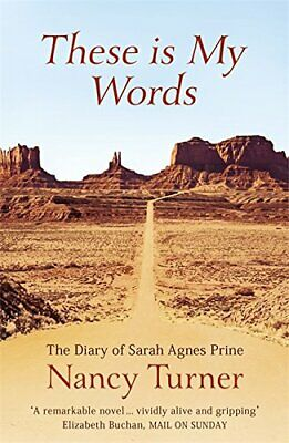 These is My Words: The Diary of Sarah Agnes Prine,... by Turner, Nancy Paperback