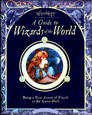 A Guide to Wizards of the World - Being a True Account of Wizards in the Known W