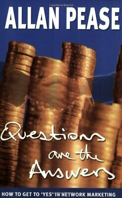 Questions are the Answers: How to Get to 'Yes' in ... by Pease, Allan 0959365877