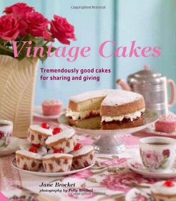 Vintage Cakes: Tremendously Good Cakes for Sharin... by Brocket, Jane 1906417733
