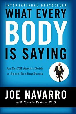 What Every BODY is Saying: An Ex-FBI Agent&#821... by Karlins, Marvin 0061438294