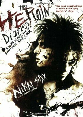 The Heroin Diaries: A Year in the Life of a Shatter... by Sixx, Nikki 1847392067