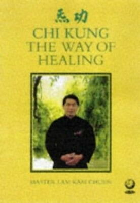 The Way of Healing: Chi Kung for Energy and Life by Lam, Kam Chuen 1856750795