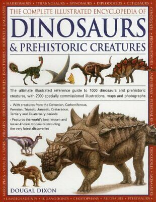 The Complete Illustrated Encyclopedia of Dinosaurs... by Dougal Dixon 1846812097