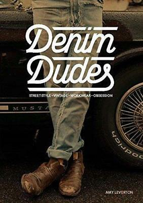 Denim Dudes: Street Style Vintage Workwear Obsession by Amy Leverton | Paperback