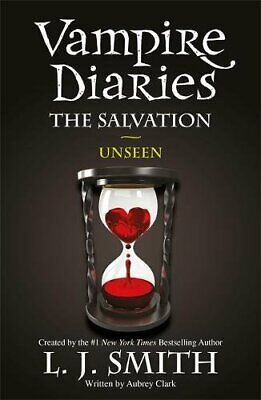 The Vampire Diaries: The Salvation: Unseen: Book 11 by J Smith, L Book The Fast