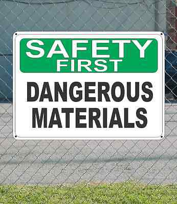 """SAFETY FIRST Dangerous Material - OSHA SIGN 10"""" x 14"""""""