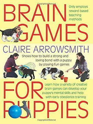Brain Games for Puppies: Learn how to build a stong and loving bond with a puppy